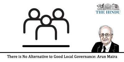 There is No Alternative to Good Local Governance: Arun Maira
